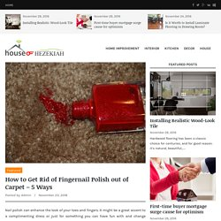 5 Ways to Get Rid of Fingernail Polish Out of Carpet