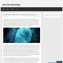 Detect thumb impression by using fingerprint options – etterforskerblog