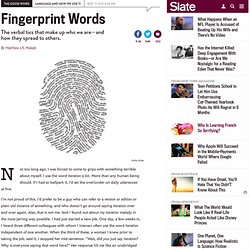 Fingerprint words: Verbal tics that define us, and how they spread to others.
