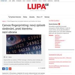 Canvas fingerprinting: nový způsob sledování, proti kterému neníobrana - Lupa.cz