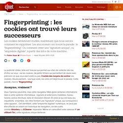 Fingerprinting : les cookies ont trouvé leurs successeurs