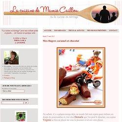 Mes fingers caramel et chocolat - LA CUISINE DE MAMIE CAILLOU