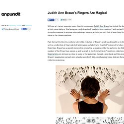 Judith Ann Braun's Fingers Are Magical