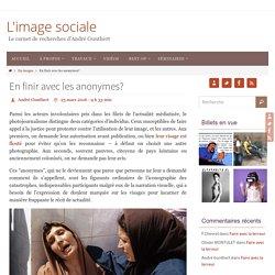 En finir avec les anonymes? – L'image sociale