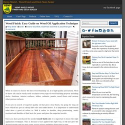 Wood Finish: Easy Guide on Wood Oil Application Technique ~ Hemp Shield - Wood Finish and Deck Stain Sealer