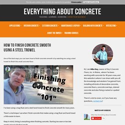 How To Finish Concrete Smooth By Using A Steel Trowel - Tips & Tricks