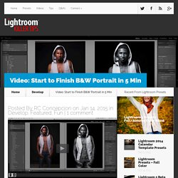 Video: Start to Finish B&W Portrait in 5 Min - Lightroom Killer Tips