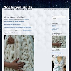 Nocturnal KnitsNocturnal Knits - Ruminations on knitting at 3 a.m. and home of the Giganto-blanket.