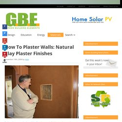 How To Plaster Walls: Natural Clay Plaster Finishes