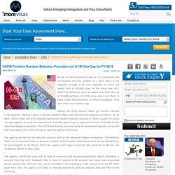 USCIS Finishes Random Selection Procedure on H-1B Visa Cap