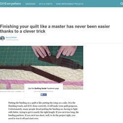 Finishing your quilt like a master has never been easier thanks to a clever trick