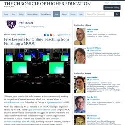 Five Lessons for Online Teaching from Finishing a MOOC – ProfHacker - Blogs