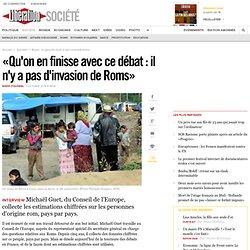 «Qu'on en finisse avec ce débat: il n'y a pas d'invasion de Roms»