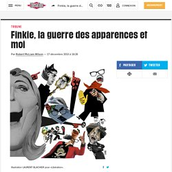 Finkie, la guerre des apparences et moi