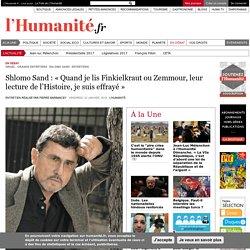 Shlomo Sand : «Quand je lis Finkielkraut ou Zemmour, leur lecture de l'Histoire, je suis effrayé