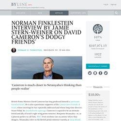 Norman Finklestein interview by Jamie Stern-Weiner on David Cameron's Dodgy Friends'