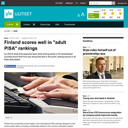 "Finland scores well in ""adult PISA"" rankings"