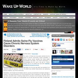 Finland Admits Swine Flu Vaccines Cause Chronic Nervous System Disorders