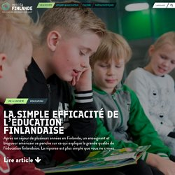 La simple efficacité de l'éducation finlandaise - voicilaFINLANDE