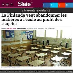 La Finlande veut abandonner les matières à l'école au profit des «sujets»