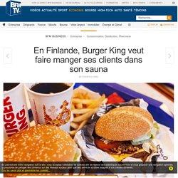En Finlande, Burger Kingveut faire manger ses clients dans son sauna