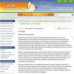 La Finlande: Un modèle éducatif pour la France? Les secrets de la réussite - Ecole changer de cap!