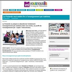 La Finlande veut mettre fin à l'enseignement par matières