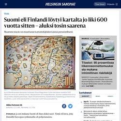 Suomi eli Finlandi löytyi kartalta jo liki 600 vuotta sitten – aluksi tosin saarena - Tiede