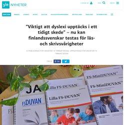 """""""Viktigt att dyslexi upptäcks i ett tidigt skede"""" – nu kan finlandssvenskar testas för läs- och skrivsvårigheter"""