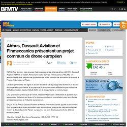 Airbus, Dassault Aviation et Finmeccanica présentent un projet commun de drone européen