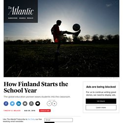 Finnish Teachers Opt for Less Structured Start of School Year