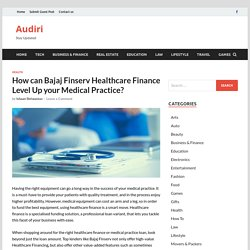 How can Bajaj Finserv Healthcare Finance Level Up your Medical Practice?