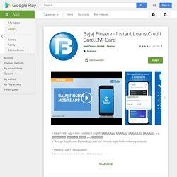 Bajaj Finserv - Instant Loans,Credit Card,EMI Card – Apps on Google Play