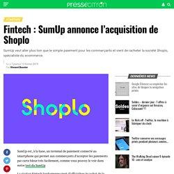 Fintech : SumUp annonce l'acquisition de Shoplo