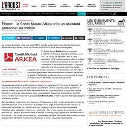 Fintech : le Crédit Mutuel Arkéa crée un assistant personnel sur mobile