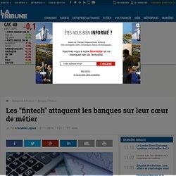 """Les """"fintech"""" attaquent les banques sur leur cœur de métier"""