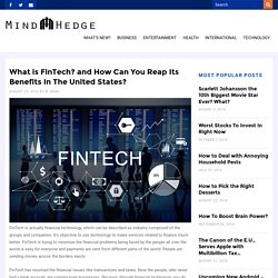 What is FinTech? and How Can You Reap Its Benefits In The United States?