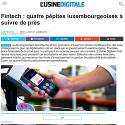 Fintech : quatre pépites luxembourgeoises à suivre de près