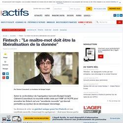 """Fintech : """"Le maître-mot doit être la libéralisation de la donnée"""""""