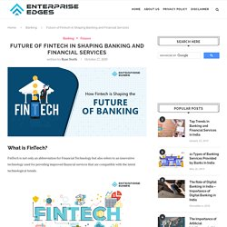 How Fintech is Shaping the Future of Banking Industry