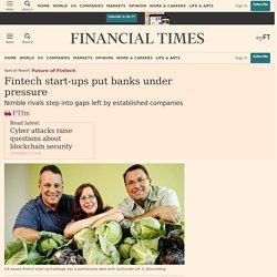 Fintech start-ups put banks under pressure