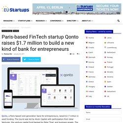 Paris-based FinTech startup Qonto raises $1.7 million to build a new kind of bank for entrepreneurs