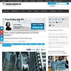 Fintech, risque systémique pour la finance mondiale?