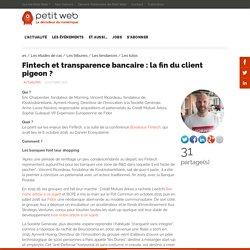 Fintech et transparence bancaire : la fin du client pigeon