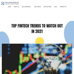Top FinTech Trends To Watch Out In 2021 - Neuronimbus