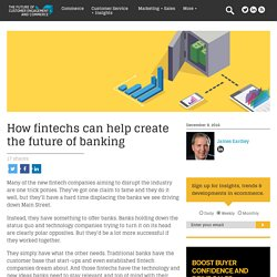 How fintechs can help create the future of banking