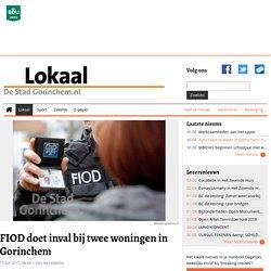 FIOD doet inval bij twee woningen in Gorinchem