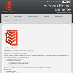 AZHD Basic Firearms Instruction Course at Arizona Home Defense