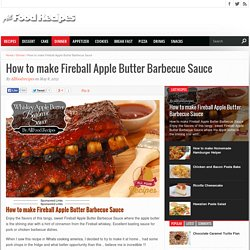 How to make Fireball Apple Butter Barbecue Sauce