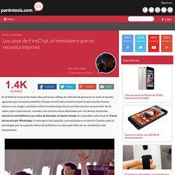 Los usos de FireChat, el mensajero que no necesita internet
